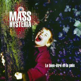 LE BIEN-ETRE ET LA PAIX Audio CD, MASS HYSTERIA, CD