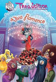 Viva flamenco Thea Stilton, Thea Stilton, Hardcover
