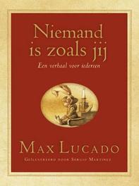 Niemand is zoals jij. een verhaal voor iedereen, Max Lucado, Hardcover