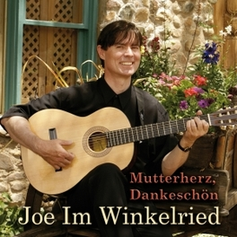 MUTTERHERZ, DANKESCHOEN JOE IM WINKELRIED, CD