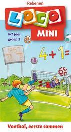 Loco mini Rekenen Voetbal, eerste sommen 6-7 jaar groep 3