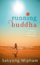 Running Buddha je balans vinden met hardlopen, Mipham, Sakyong, Paperback