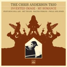 INVERTED IMAGE + MY.. .. ROMANCE (2 LPS ON 1 CD) ANDERSON, CHRIS -TRIO-, CD