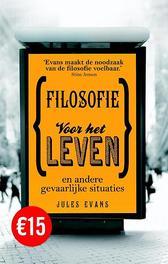 Filosofie voor het leven en andere gevaarlijke situaties, Evans, Jules, Paperback