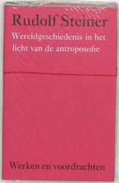 Wereldgeschiedenis in het licht van de antroposofie. Werken en voordrachten Kernpunten van de antroposofie/Mens- en wereldbeeld, Steiner, Rudolf, Hardcover
