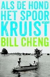 Als de hond het spoor kruist Cheng, Bill, Paperback