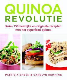 Quinoa revolutie ruim 150 heerlijke en originele recepten met het superfood quinoa, Patricia Green, Hardcover