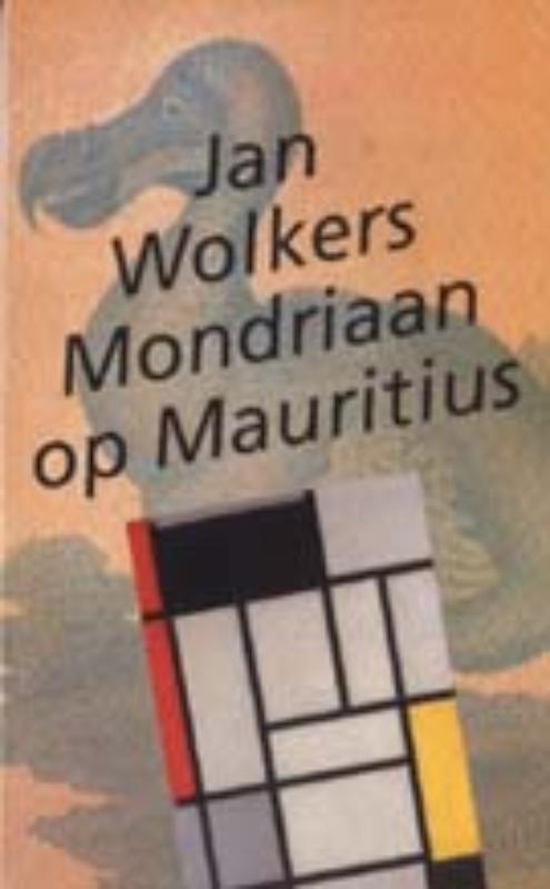 Mondriaan op Mauritius. essays, Wolkers, Jan, Paperback