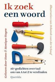 Ik zoek een woord 167 gedichten over taal om van A tot Z te verslinden, Deborah van der SchaafSchaaf, Hardcover