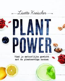 Plant power vind je natuurlijke gewicht met de plantaardige keuken, Lisette Kreischer, Paperback