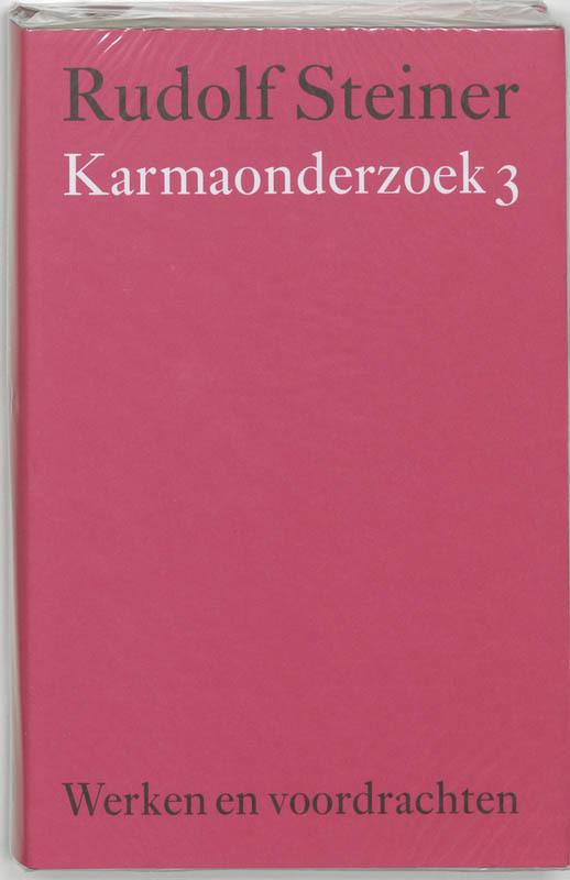 Karmaonderzoek: 3. Werken en voordrachten Kernpunten van de antroposofie/Mens- en wereldbeeld, Steiner, Rudolf, Hardcover