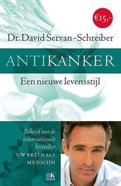 Antikanker een nieuwe levensstijl, Servan-Schreiber, David, Paperback