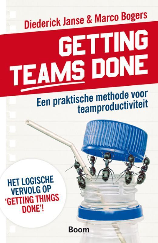 Getting teams done een praktische methode voor teamproductiviteit, Marco Bogers, Paperback