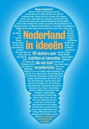 Nederland in ideeën 101 denkers over inzichten en innovaties die ons land verander(d)en, Paperback