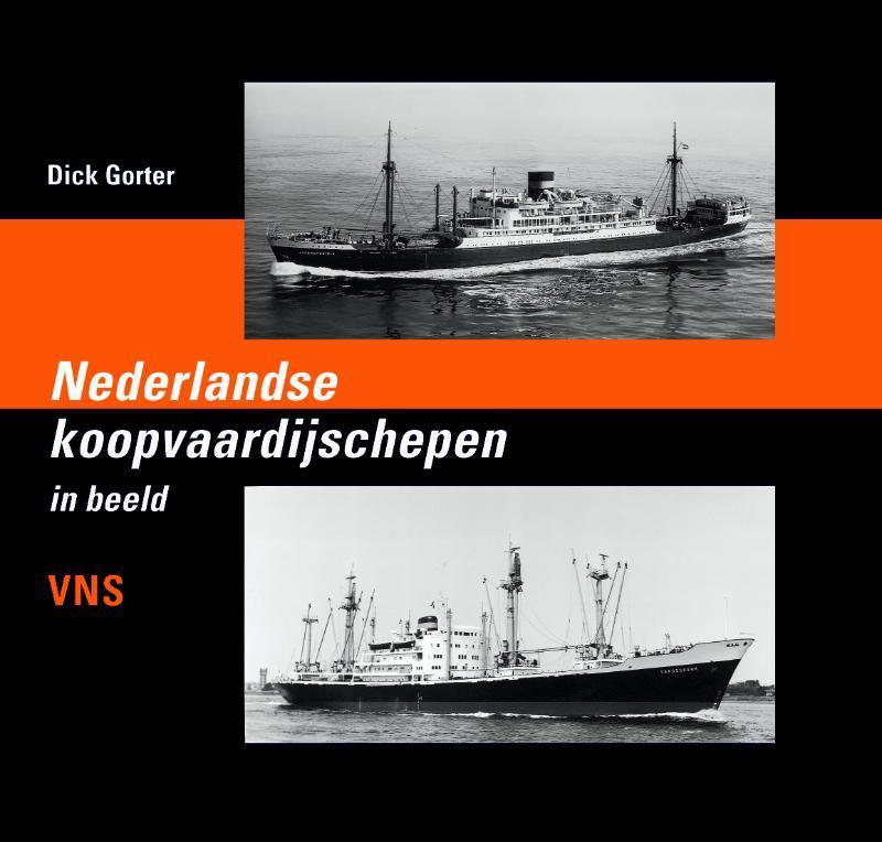 Nederlandse koopvaardijschepen in beeld: VNS. Nederlandse koopvaardijschepen, Gorter, Dick, Hardcover