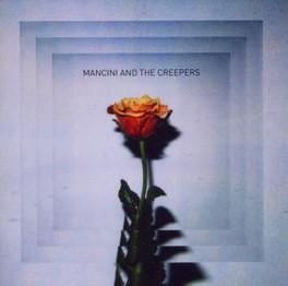 MANCINI & THE CREEPERS MANCINI & THE CREEPERS, CD
