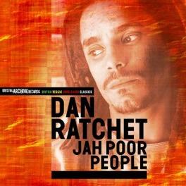 JAH POOR PEOPLE DAN RATCHET, CD
