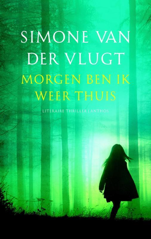 Morgen ben ik weer thuis Simone Van Der Vlugt, Paperback