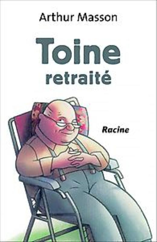 Toine retraité Masson, Arthur, Hardcover