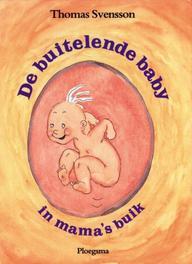 De buitelende baby in mama's buik. Thomas Svensson, Hardcover