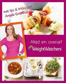 Altijd en overal! Tips & tricks van Angela Groothuizen, Weight Watchers, Spiraalband