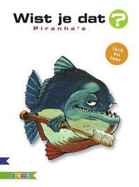 Piranhas Wist je dat?, Bergeron, Alain M, Hardcover