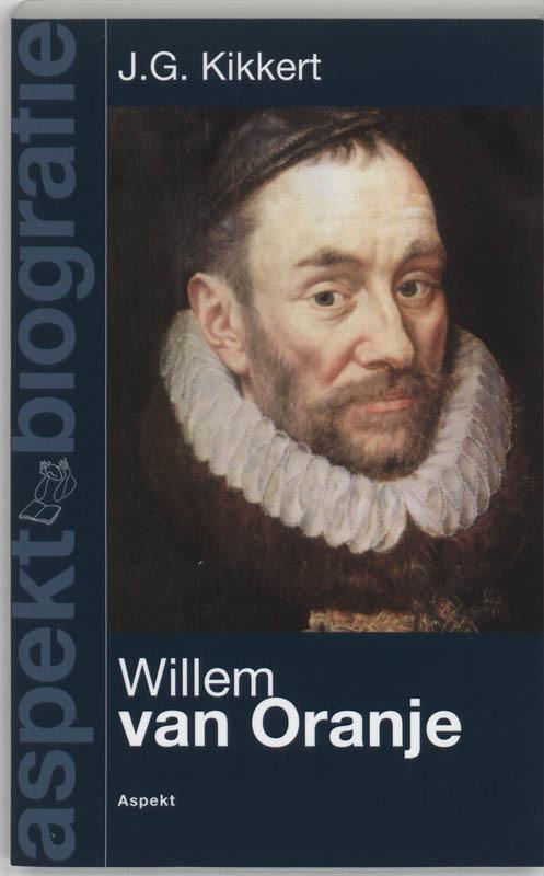 Willem van Oranje. Aspekt-biografie, J. G. Kikkert, Paperback