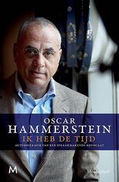 Ik heb de tijd Autobiografie van een eigenzinnige advocaat, Oscar Hammerstein, Paperback