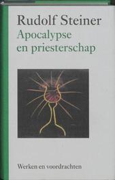 Apocalypse en priesterschap. werken en voordrachten, Steiner, Rudolf, Hardcover