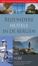 Bijzondere hotels in de bergen Voor winter- en zomervakantie, Thijs Termeer, onb.uitv.