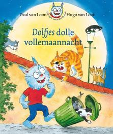 Dolfjes dolle vollemaannacht. Dolfje Weerwolfje, Van Loon, Paul, Hardcover