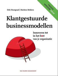 Klantgestuurde businessmodellen Innoveren tot in het hart van je organisatie, Houtgraaf, Dirk, Hardcover
