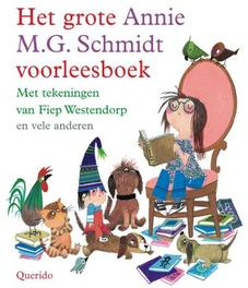 Het grote Annie M.G. Schmidt voorleesboek Schmidt, Annie M.G., Hardcover