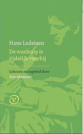 De wanhoop is tijdelijk voorbij ingeleid door Bart Moeyaert, Hans Lodeizen, Hardcover