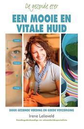 De gezonde eter: een mooie en vitale huid door gezonde voeding en goede verzorging, Irene Lelieveld, Paperback