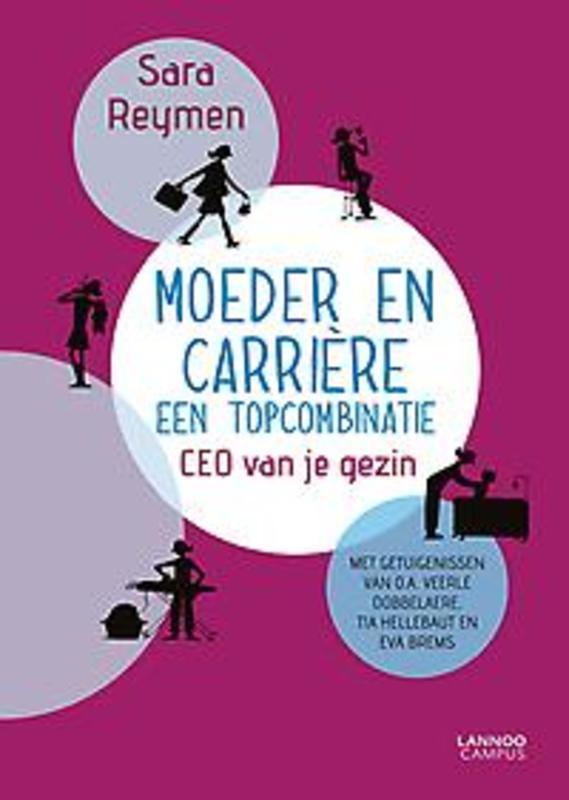 Moeder en carrière: een topcombinatie CEO van je gezin, Reymen, Sara, Paperback