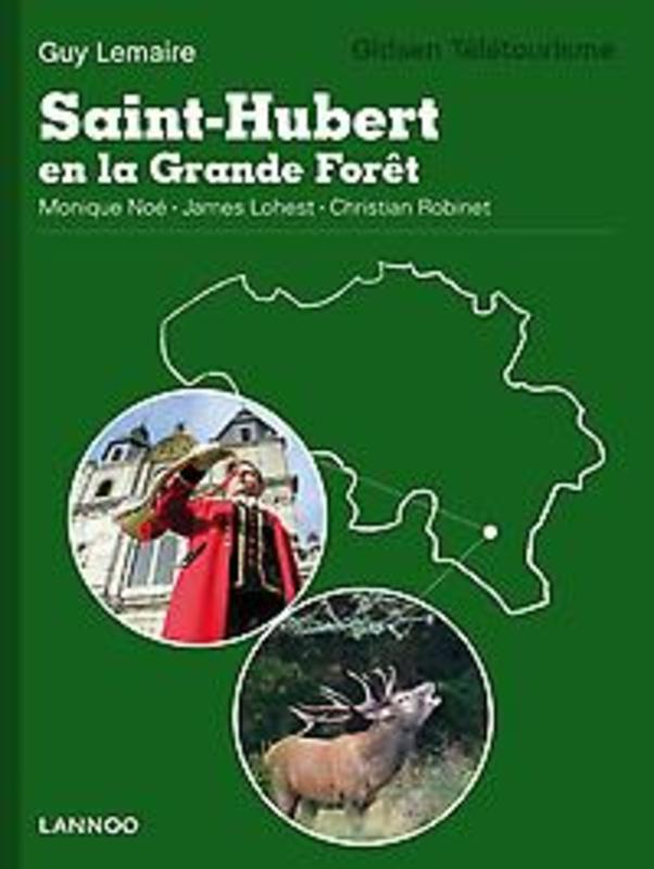 Saint-Hubert en la Grande Forêt Lemaire, Guy, Paperback