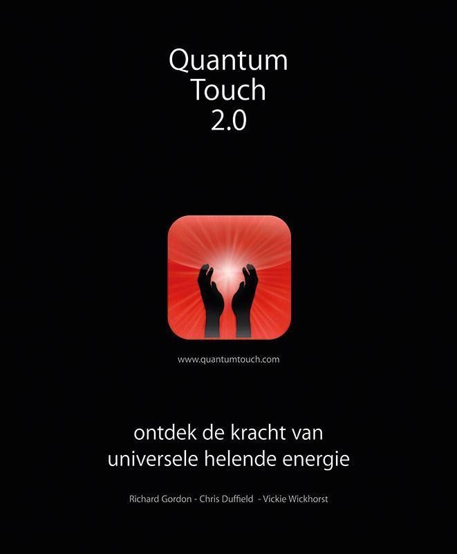 Quantum-touch 2.0 ontdek de kracht van universele helende energie, Richard Gordon, Paperback