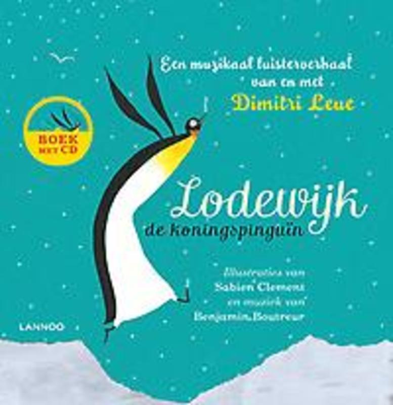 Lodewijk de koningspinguïn Leue, Dimitri, Hardcover