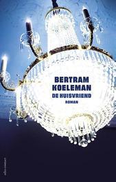 De huisvriend roman, Koeleman, Bertram, Paperback
