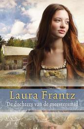 De dochters van de meestersmid roman, Laura Frantz, Paperback