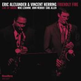 FRIENDLY FIRE & VINCENT HERRING ERIC ALEXANDER, CD