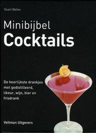 Cocktails de heerlijkste drankjes met gedistilleerd likeur wijn bier en frisdrank, Stuart Walton, Hardcover