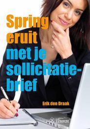 Spring eruit met je sollicitatiebrief. Derde herziene druk 2015, Erik den Draak, Paperback