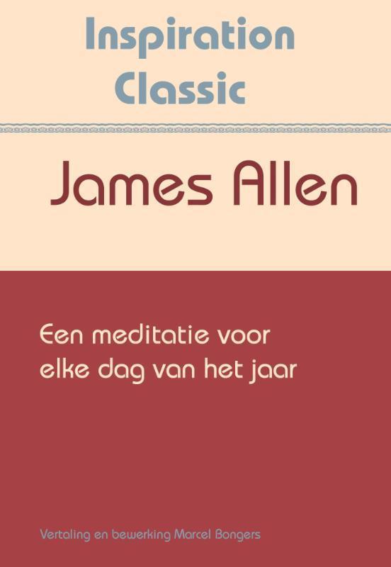 Een meditatie voor elke dag van het jaar Inspiration Classic, James Allen, Paperback