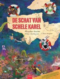 De schat van schele Karel Roos Hoogland, Hardcover