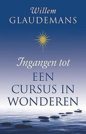 Ingangen tot een cursus in wonderen Willem Glaudemans, Paperback