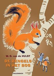 De bengels in het bos W.G. van de Hulst, Hardcover