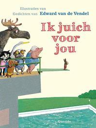 Ik juich voor jou Edward Van De Vendel, Hardcover