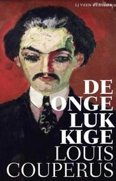 De ongelukkige gevolgd door de dood van den dappere, Louis Couperus, Paperback
